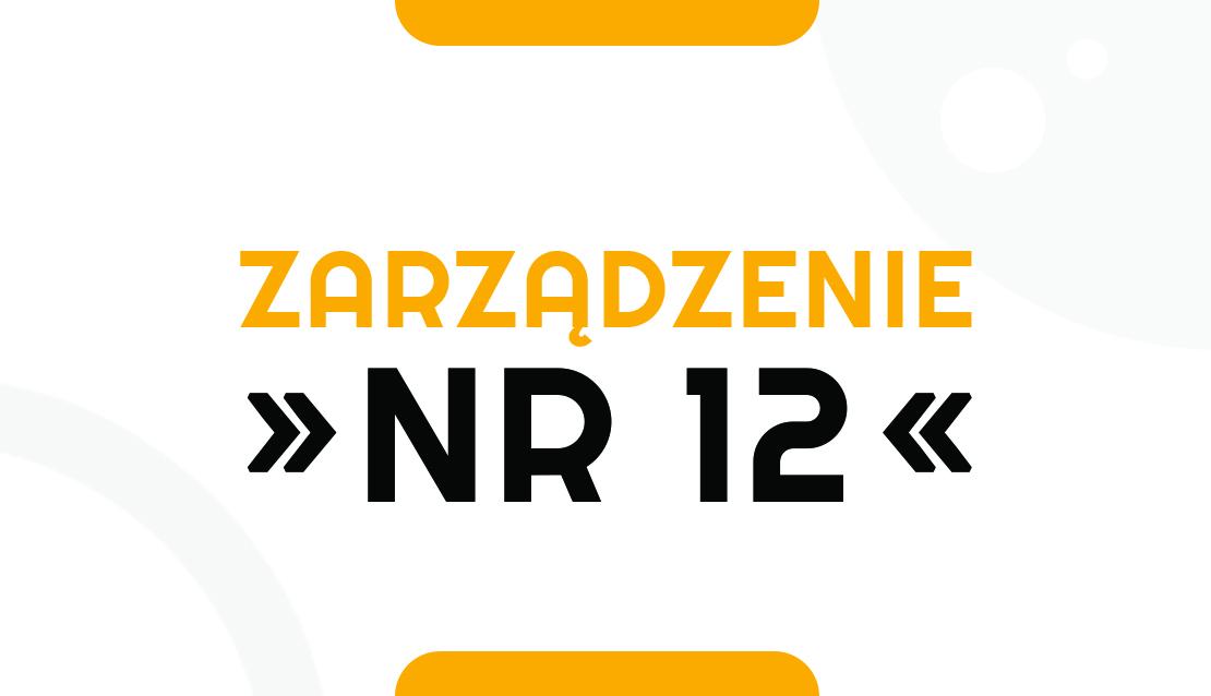 Zarządzenie Nr 12