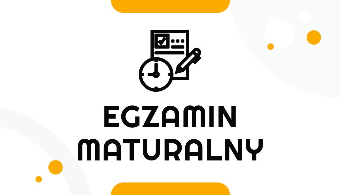 Informacje dotyczące egzaminu maturalnego